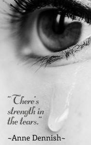 strength and tears